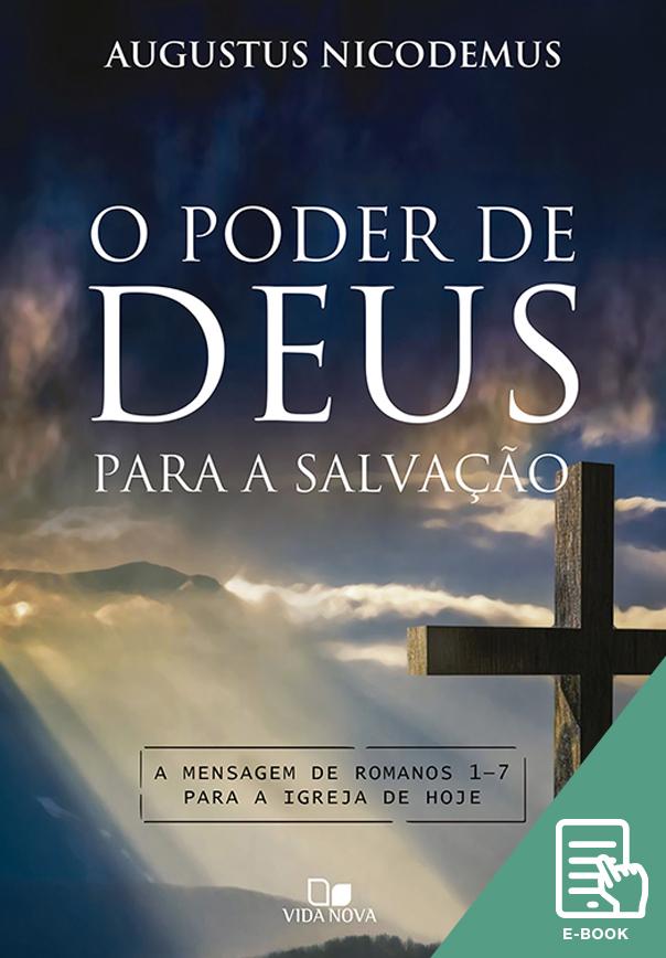Poder de Deus para a salvação, O (E-book)
