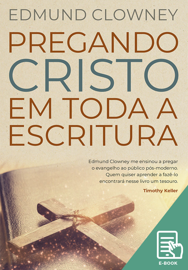 Pregando Cristo em toda a Escritura (E-book)