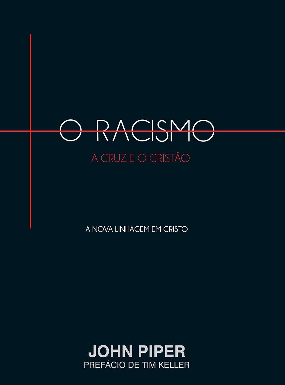 Racismo, a cruz e o cristão, O