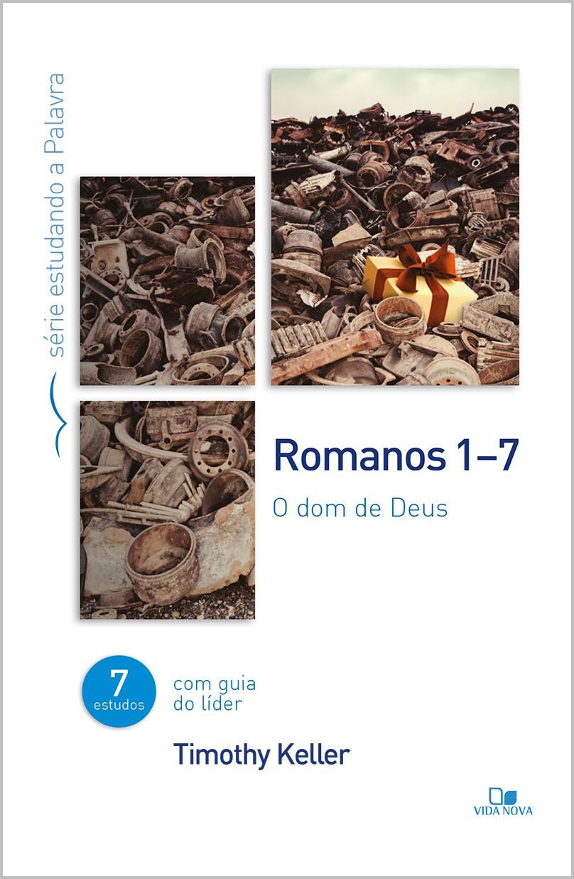 Romanos 1-7 - Série estudando a Palavra