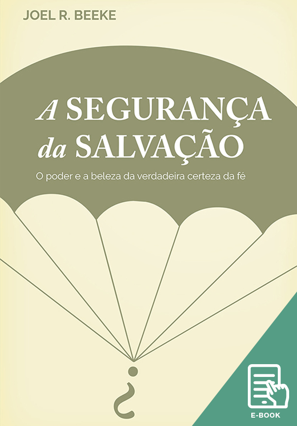 Segurança da salvação, A (E-book)