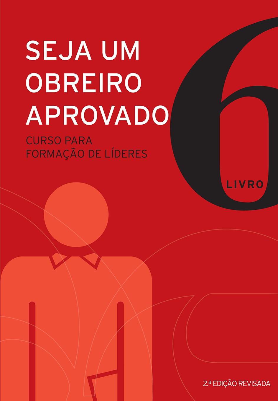 Seja um obreiro aprovado - Livro 6
