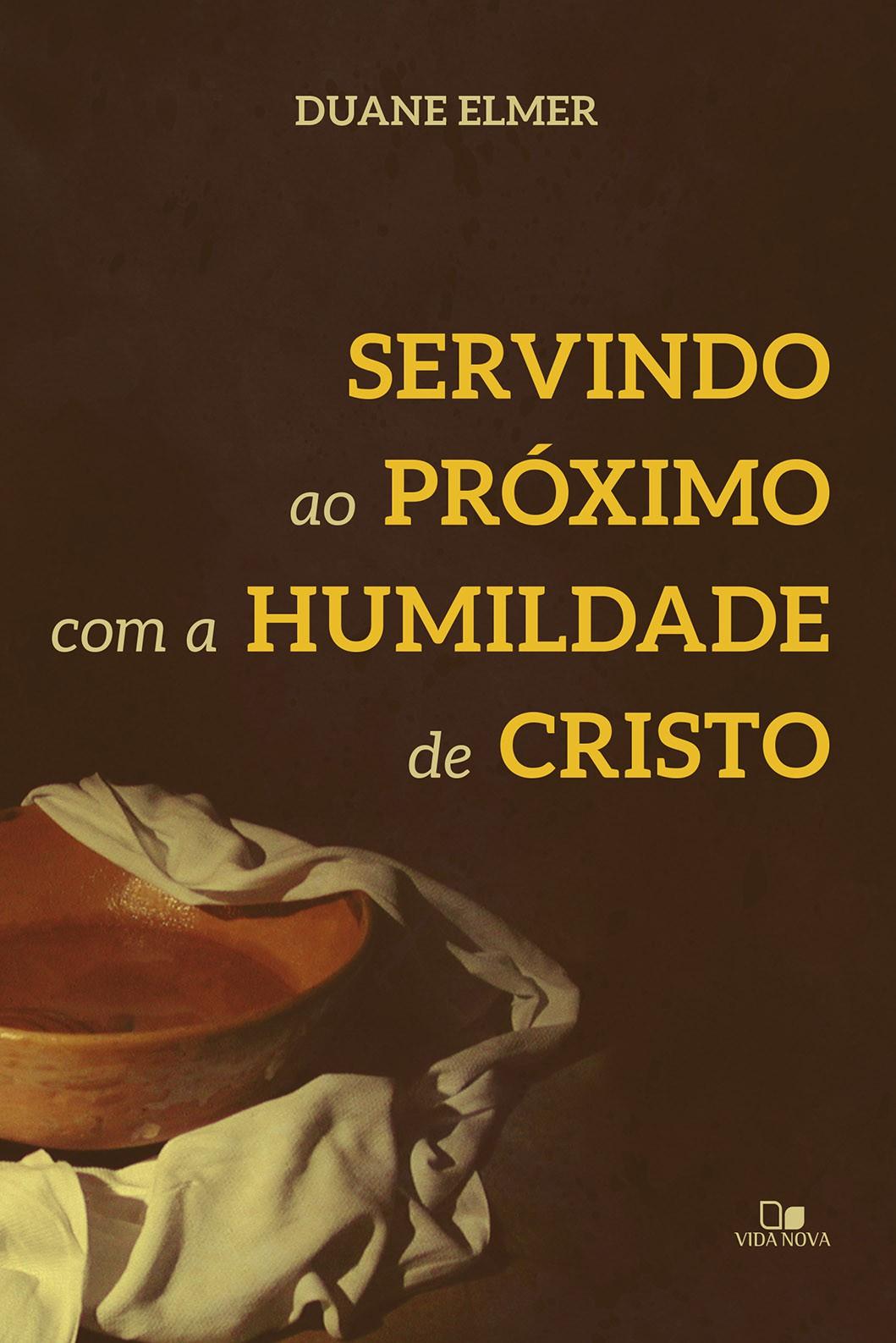 Servindo ao próximo com a humildade de Cristo