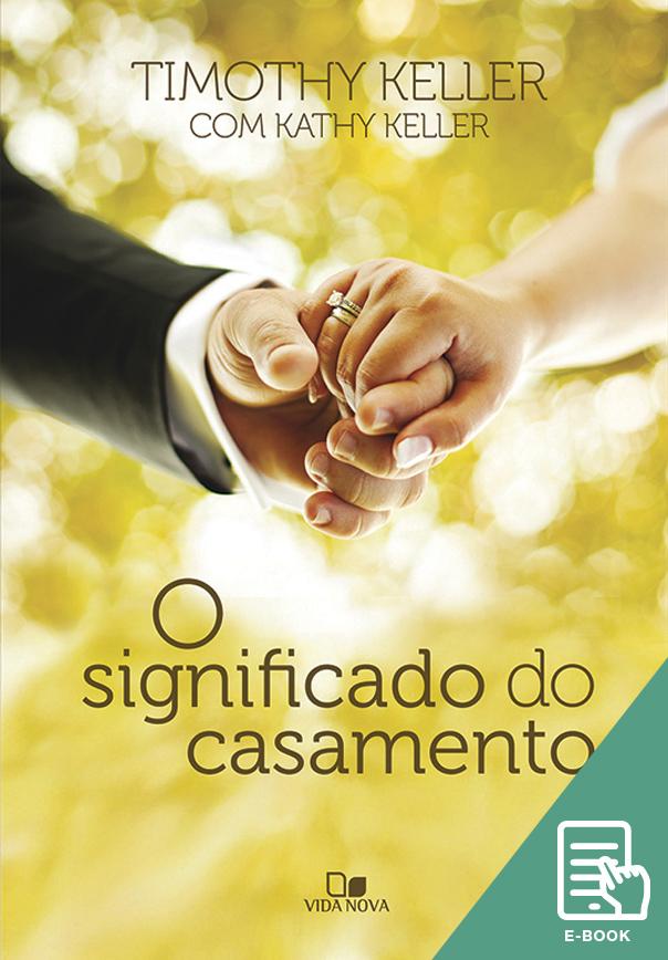 Significado do casamento, O (E-book)