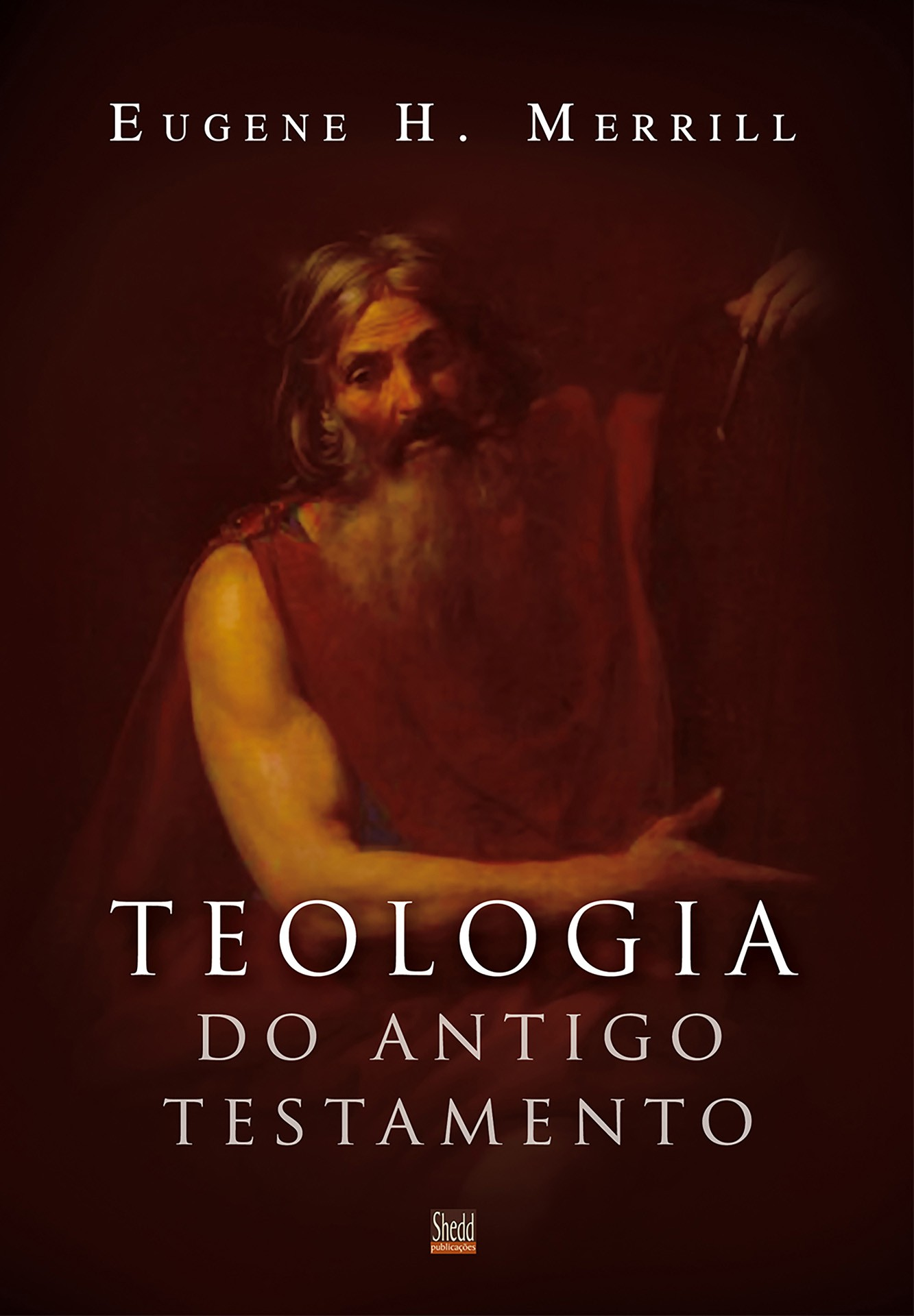 Teologia do Antigo Testamento - Merrill