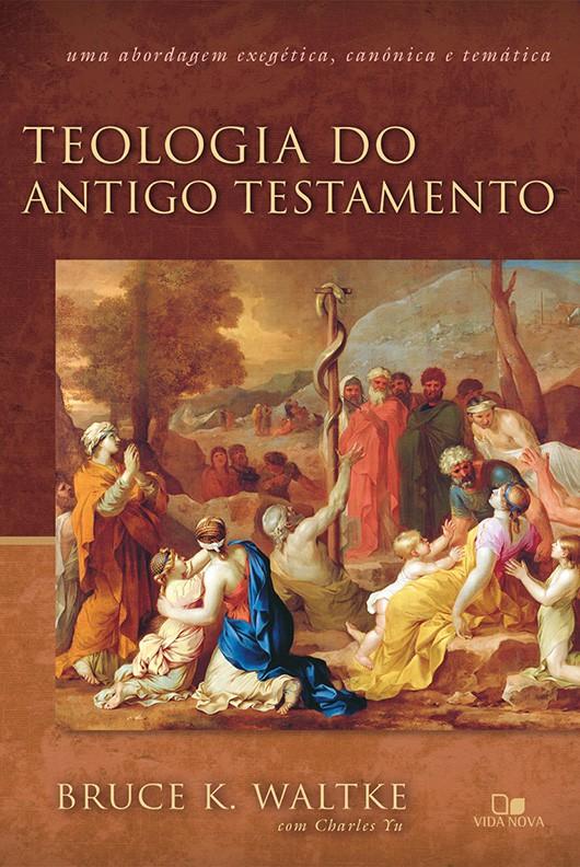Teologia do Antigo Testamento - Waltke