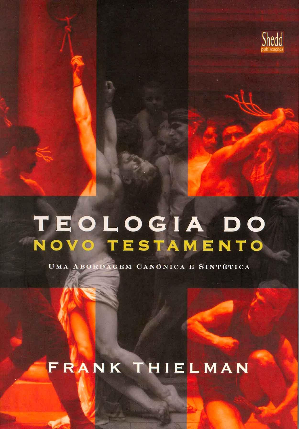 Teologia do Novo Testamento - F. Thielman