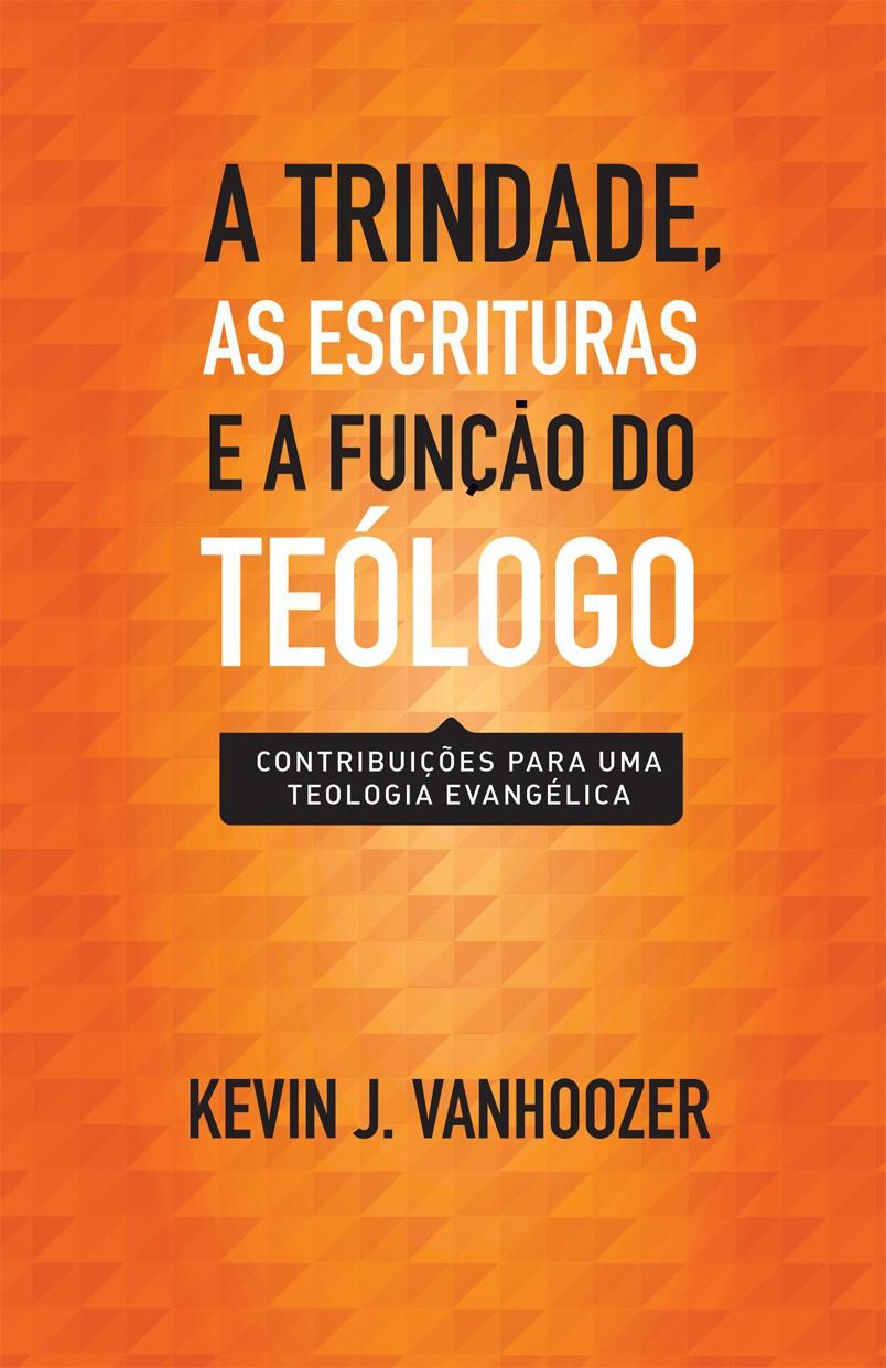 Trindade, as Escrituras e a função do teólogo, A