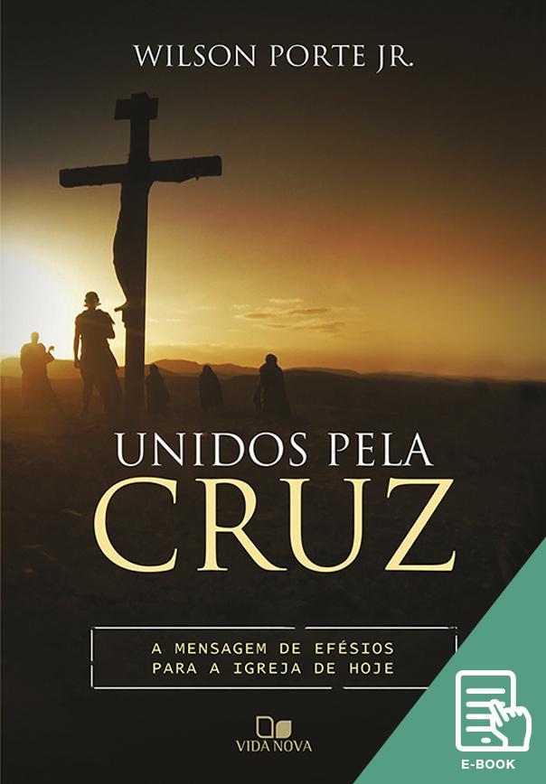 Unidos pela cruz (E-book)