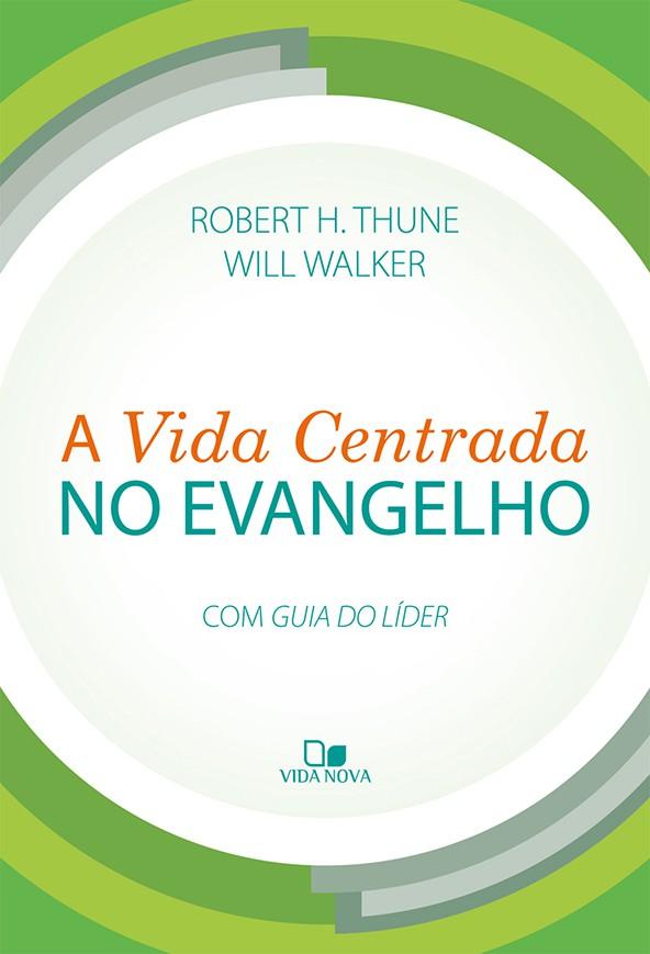 Vida centrada no evangelho, A