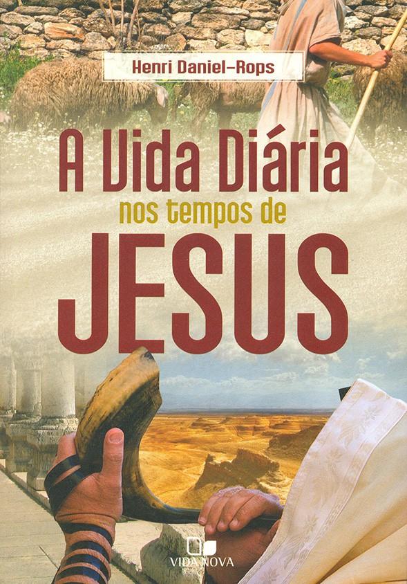 Vida diária nos tempos de Jesus, A