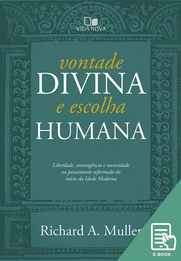 Vontade divina e escolha humana (E-book)