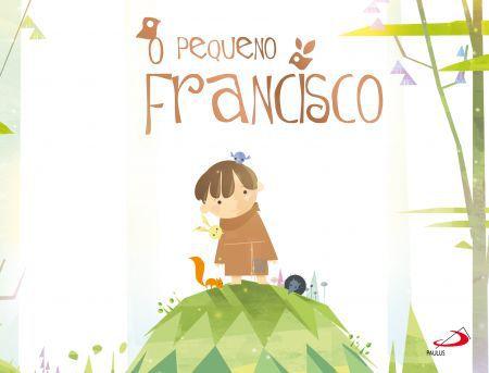 Livro O Pequeno Francisco  - O Pequeno Francisco