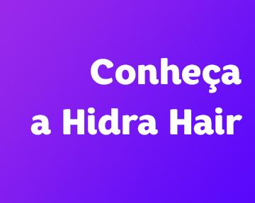 conheça a hidrahair