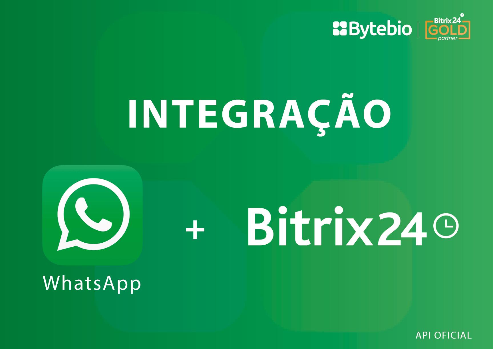 Integração WhatsApp + Bitrix24 (c/ API Oficial)  - Bytebio
