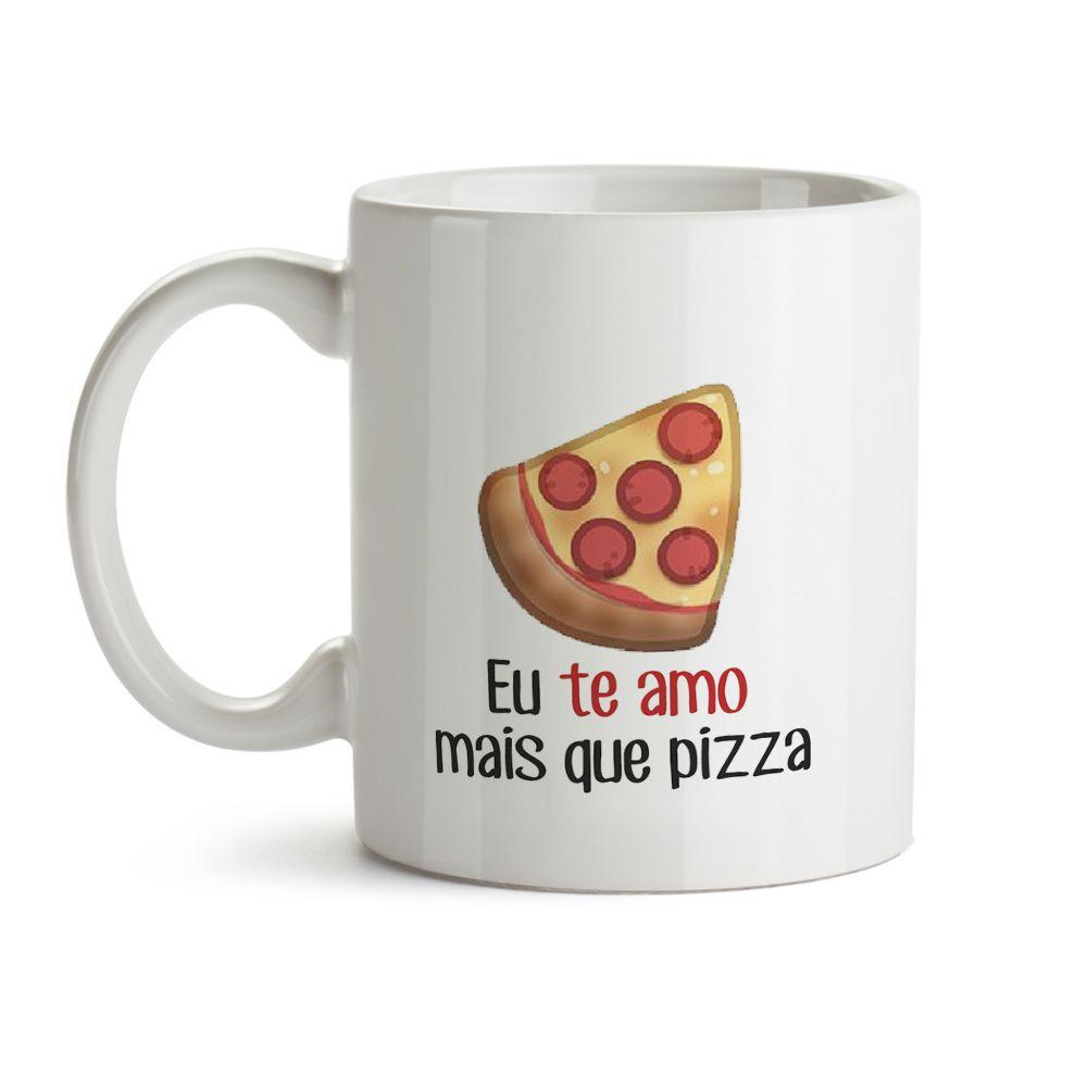 Caneca Eu te Amo Mais Que Pizza