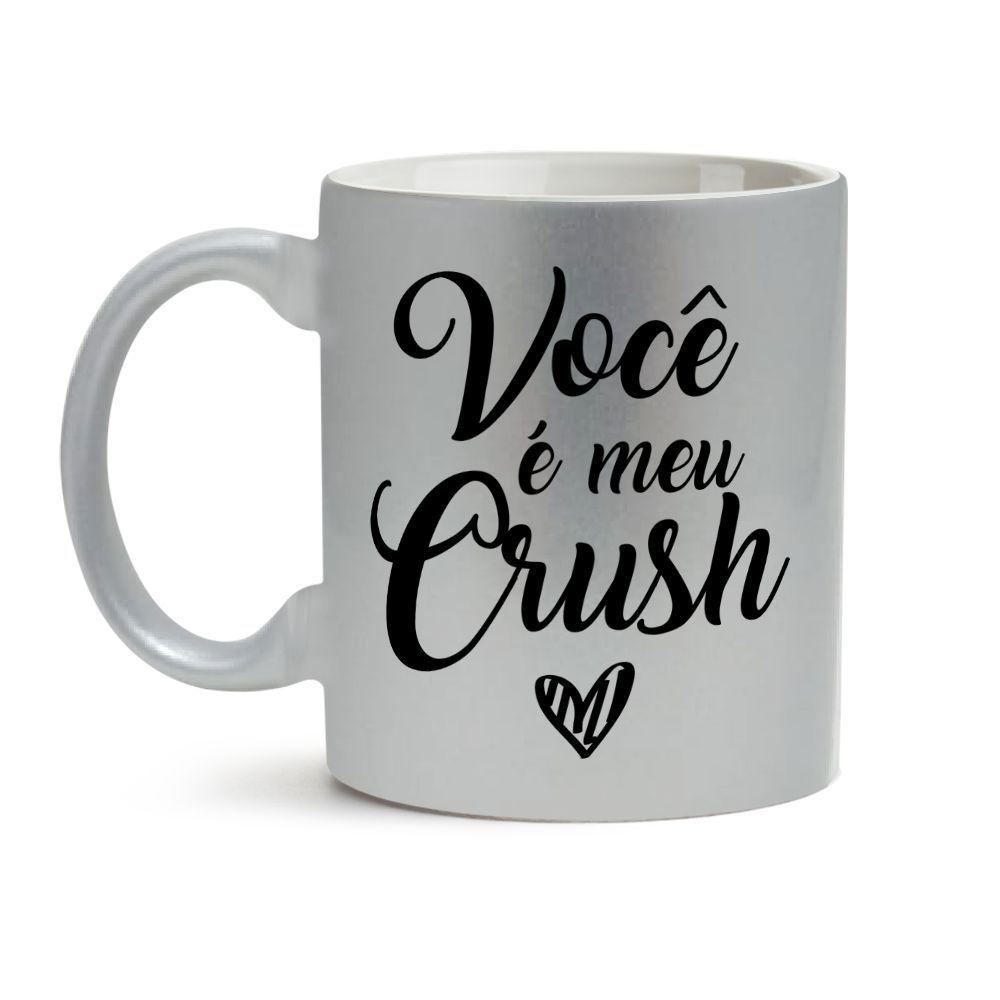 Caneca Prata Você É Meu Crush