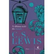 A Última Noite do Mundo - C. S. Lewis