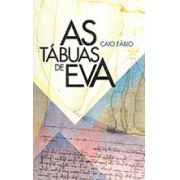 As Tábuas de Eva - Caio Fábio