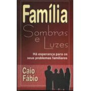 Família Sombras e Luzes - Caio Fábio