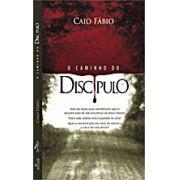 O Caminho Do Discípulo 1 - Caio Fábio