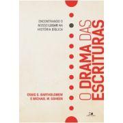 O Drama das Escrituras - Craig G. Bartholomew e Michael W. Goheen