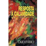 Resposta à Calamidade - Caio Fábio