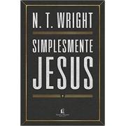 Simplesmente Jesus - N. T. Wright