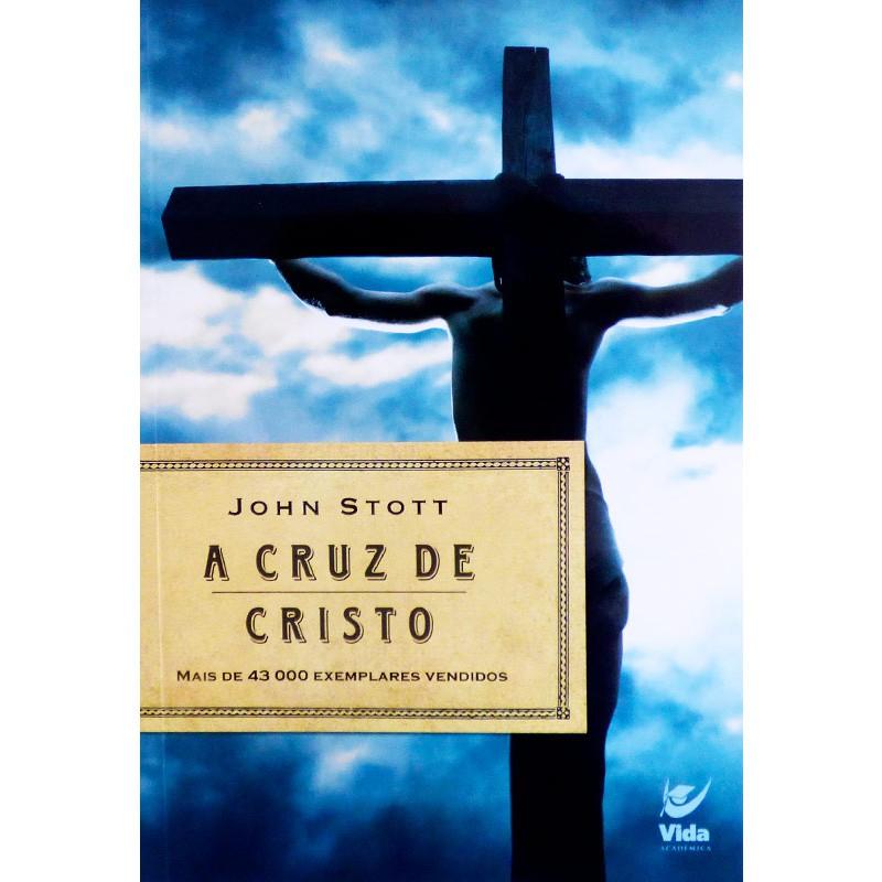 A Cruz de Cristo - John Stott