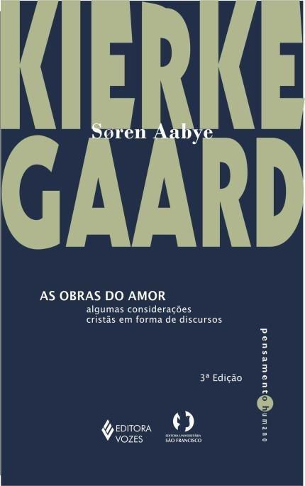 As Obras do Amor - Soren Aabye Kierkegaard