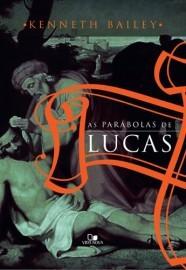 As Parábolas de Lucas - Kenneth Bailey
