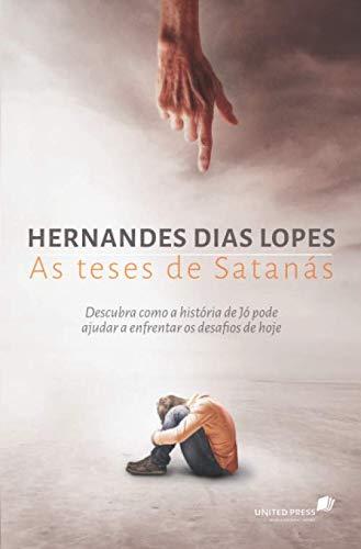 As Teses de Satanás - Hernandes Dias Lopes
