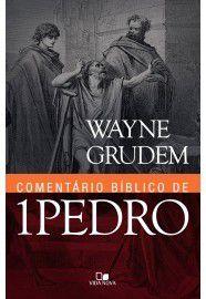Comentário Bíblico de 1 Pedro - Wayne Grudem