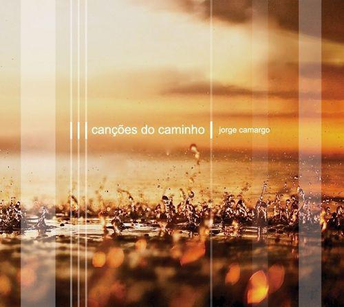 Jorge Camargo - Canções do Caminho