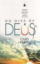 No Divã De Deus - Caio Fábio