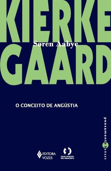 O Conceito da Angústia - Soren Aabye Kierkegaard