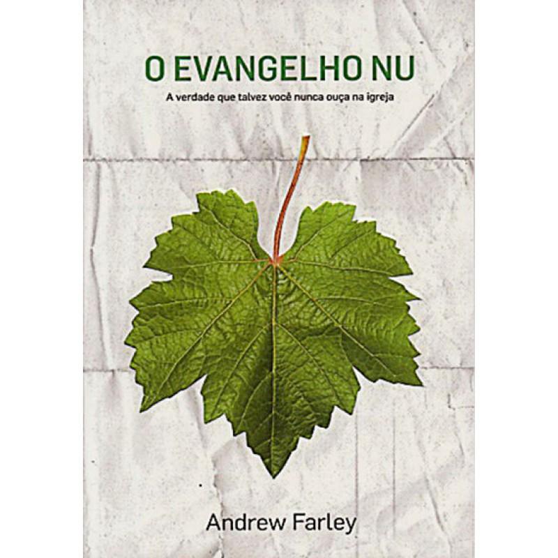 O Evangelho Nu - Andrew Farley
