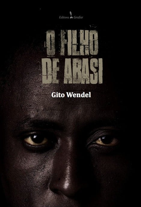 O Filho de Abasi - Gito Wendel