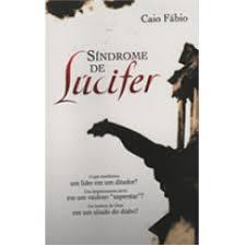Síndrome De Lúcifer - Caio Fábio