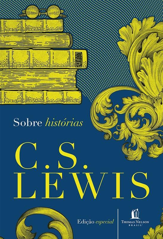 Sobre histórias - C. S. Lewis