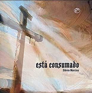 Stênio Marcius - Está Consumado