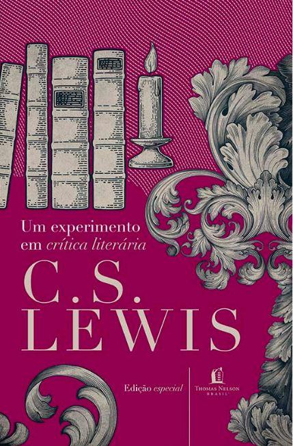 Um Experimento em Crítica Literária - C. S. Lewis