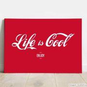 Placa Decorativa Life is Cool