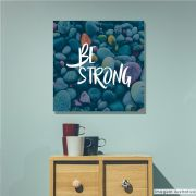 Tela Decorativa Be Strong