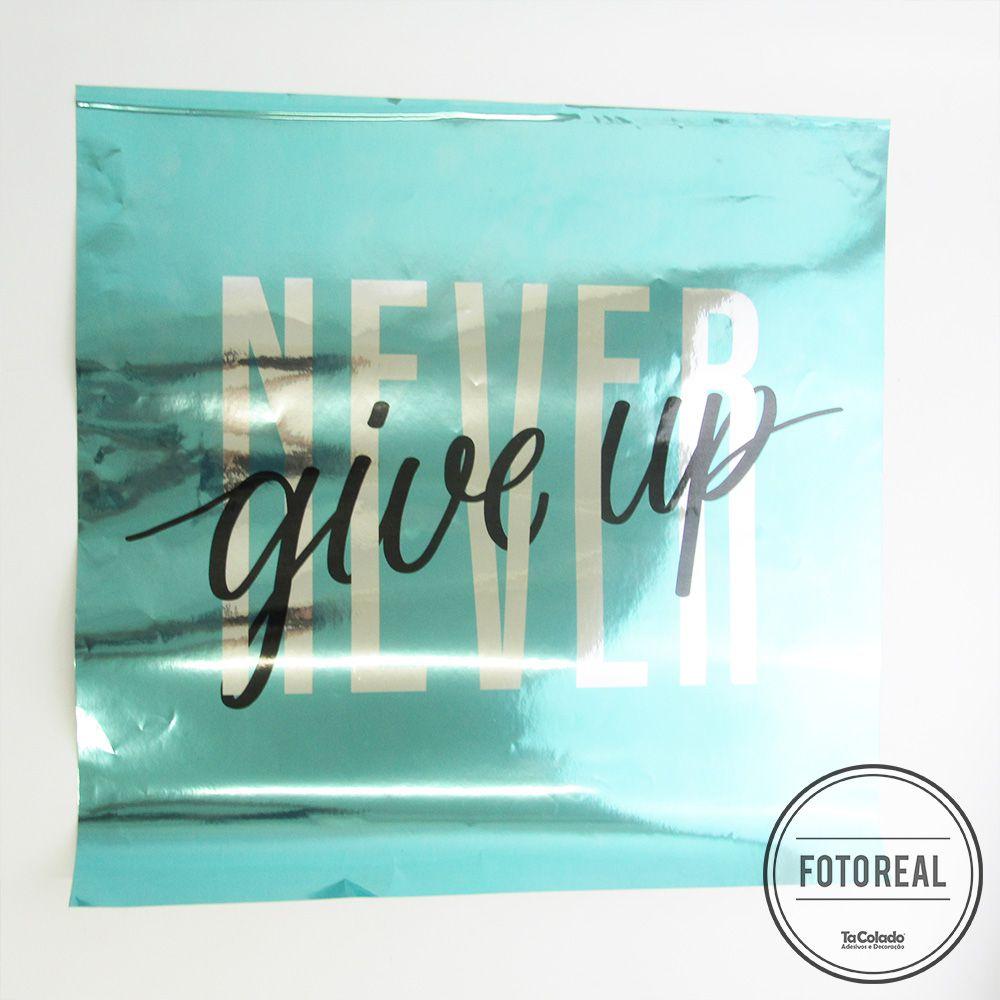 Adesivo Frase Metálico Never Give Up  - TaColado