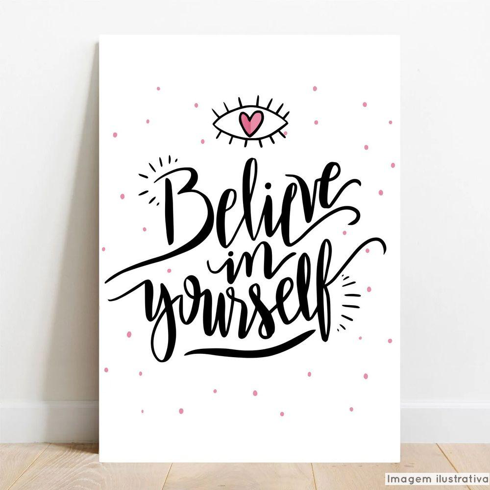 Placa Decorativa Believe In Yourself  - TaColado