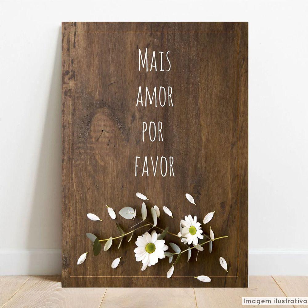 Placa Decorativa Mais Amor Por Favor  - TaColado