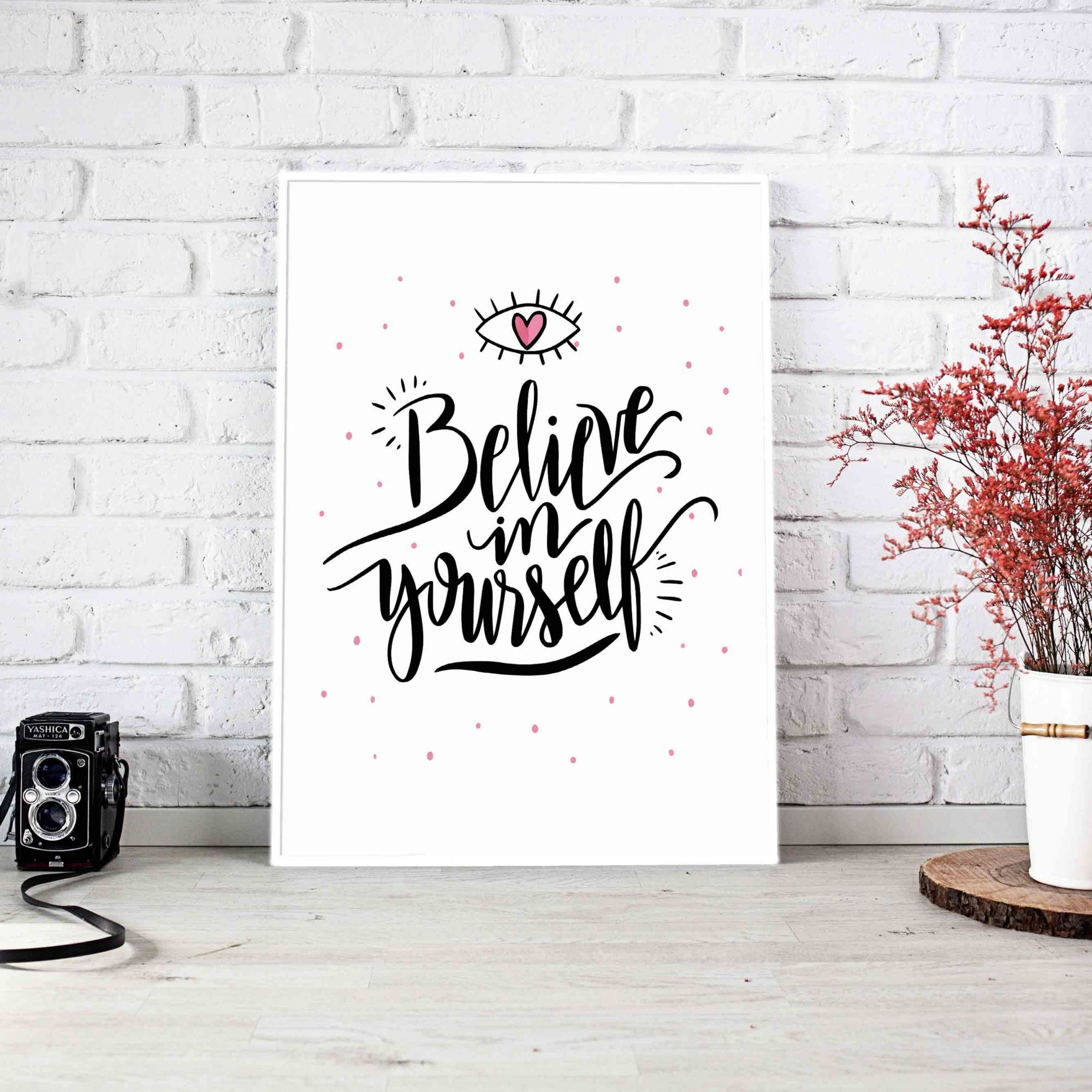 Quadro Decorativo Believe In Yourself  - TaColado