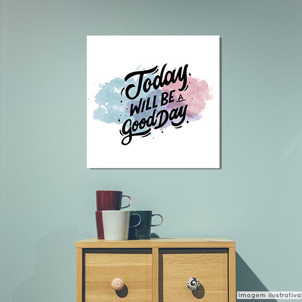 Tela Decorativa Good Day  - TaColado