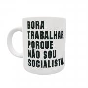 Caneca Bora Trabalhar Porque Não Sou Socialista de Cerâmica Premium